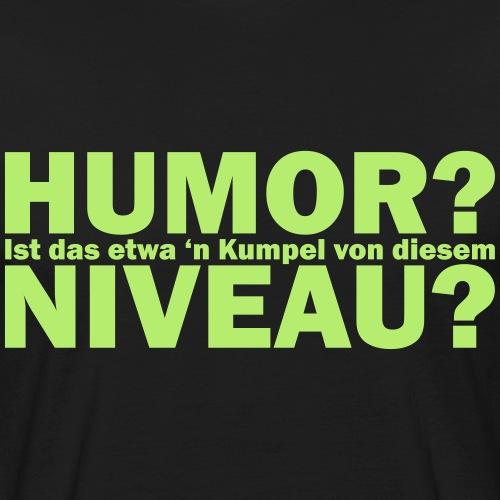 Niveauloser Humor - Männer Bio-T-Shirt