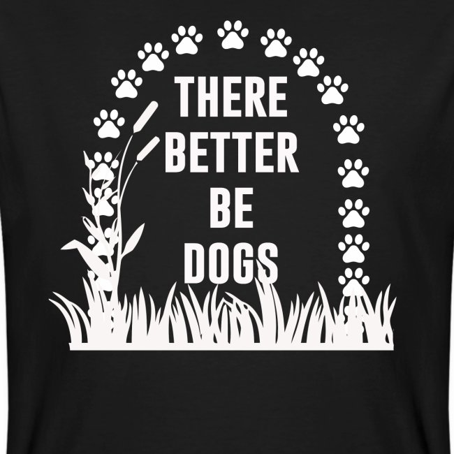 There better be dogs shirt