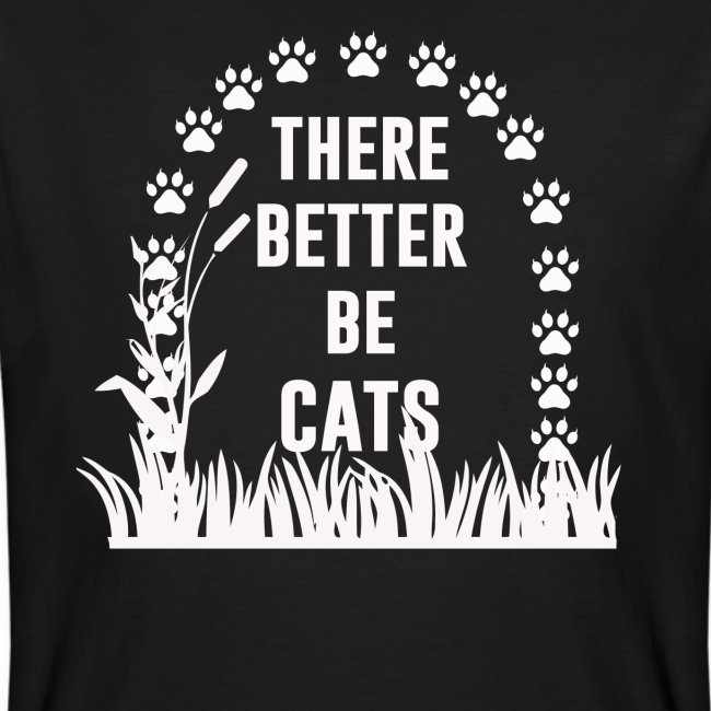 There better be cats