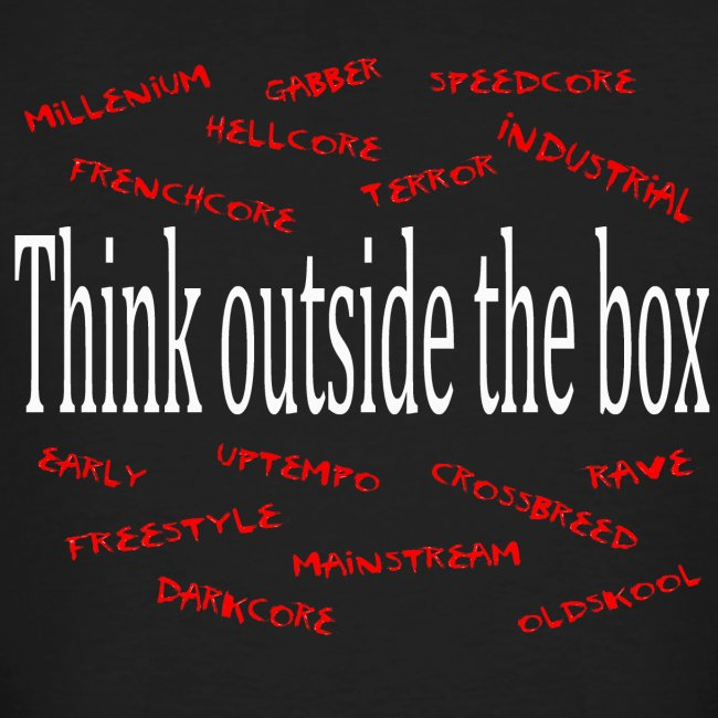 Think outside the box - Harder Styles