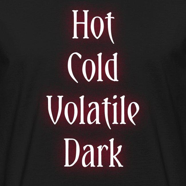 Hot, Cold, Volatile, Dark.