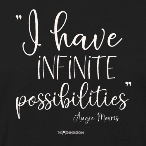 I have Infinite Possibilities - Men's Organic T-Shirt