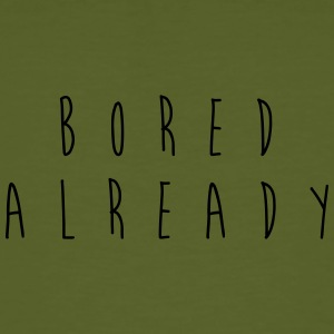 Bored Already - Men's Organic T-shirt