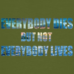 everybody this but not everbody lives - Men's Organic T-shirt
