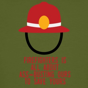 Fire Department: Fire Fighters is all about ass-busting - Men's Organic T-shirt