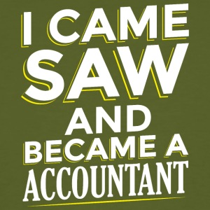 I CAME SAW AND BECAME A ACCOUNTANT - Men's Organic T-shirt