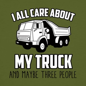 Trucker / Truck Driver: I All Care About My Truck - Men's Organic T-shirt