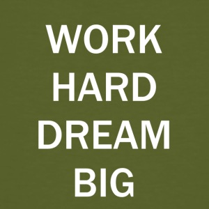 WERK HARD DREAM BIG - Mannen Bio-T-shirt