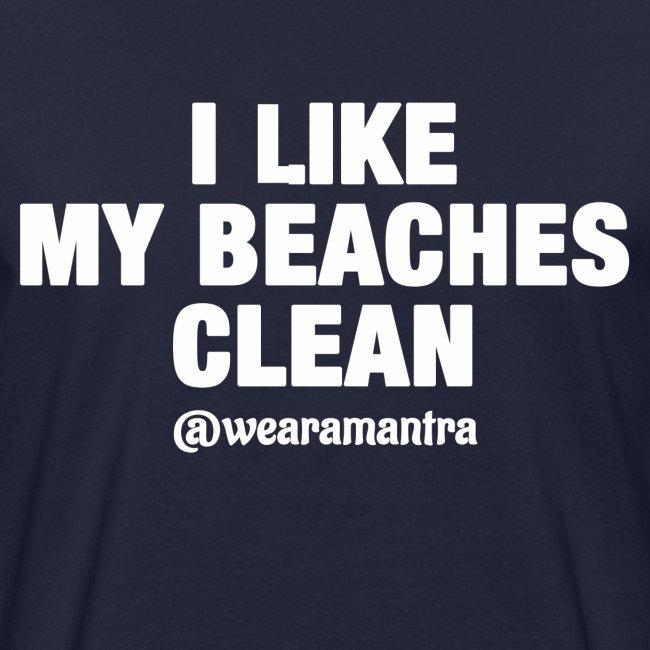 I LIKE MY BEACHES CLEAN