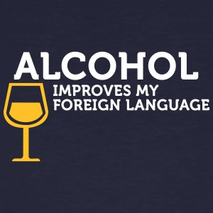 Alcohol Improves My Foreign Language - Men's Organic T-shirt