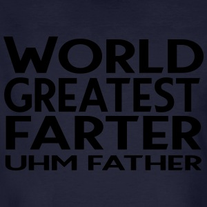 World greatest farter ... um ... father - Men's Organic T-shirt
