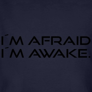 I´m afraid I´m awake. - Männer Bio-T-Shirt