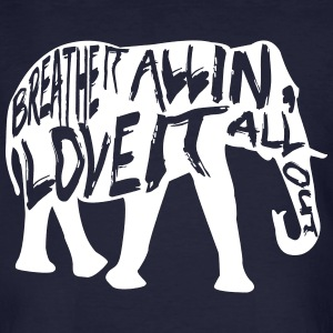 "Elephant with ""Breathe it all in, love it all out"" - Men's Organic T-shirt"