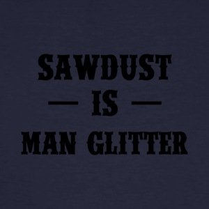Zimmermann: Sawdust is Man Glitter - Men's Organic T-shirt