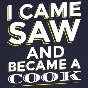 I CAME SAW AND BECAME A COOK - Men's Organic T-shirt
