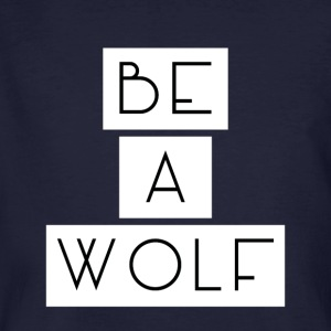 Be A Wolf - Men's Organic T-shirt