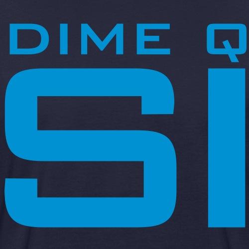 Dime q si! Say Yes (to me)! - Männer Bio-T-Shirt