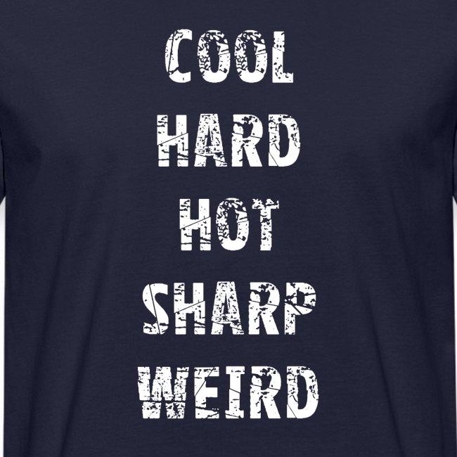 Cool, Hard, Hot, Sharp, Weird.
