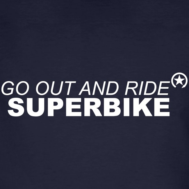 go out and ride superbike w