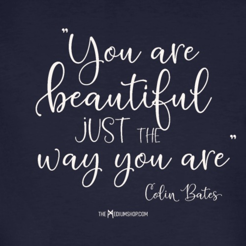 You Are Beautiful Just The Way You Are - Men's Organic T-Shirt