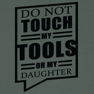 Father / Mother / Daughter: Do Not Touch My Tools - Men's Organic T-shirt