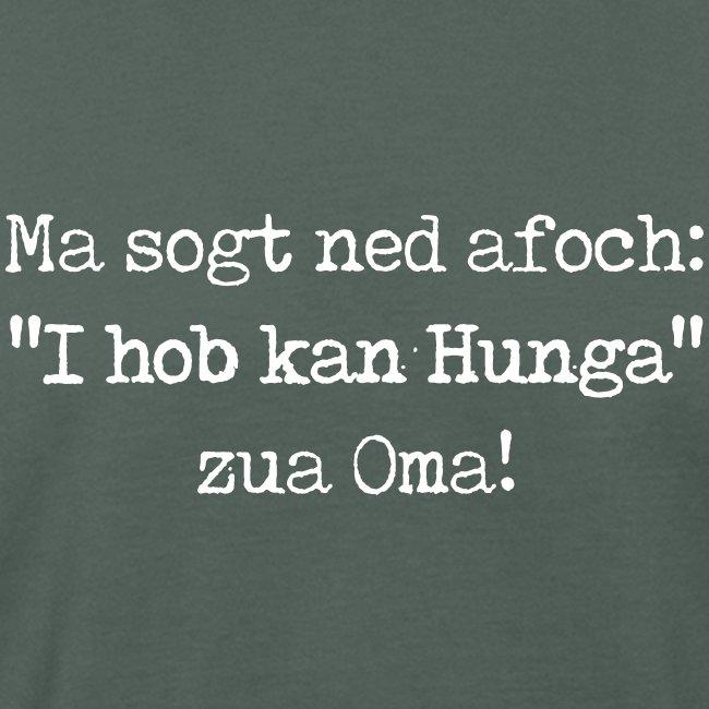 "Vorschau: Ma sogt ned afoch ""I hob kan Hunga"" zua Oma - Männer Bio-T-Shirt"