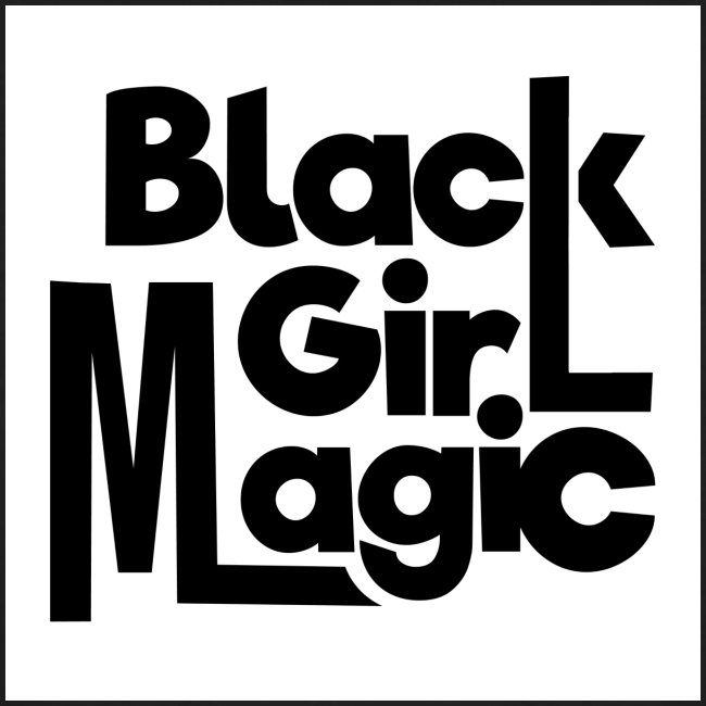 Black Girl Magic 2 Black Text