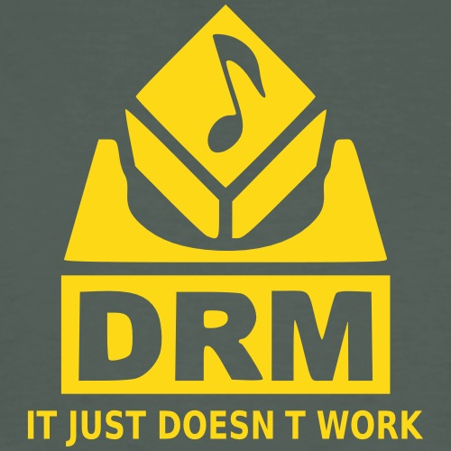 DRM Just Doesn t Work - Men's Organic T-Shirt