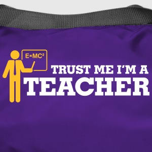 Trust Me. I'm A Teacher! - Duffel Bag