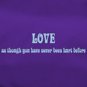 Love as though you have never been hurt before - Duffel Bag