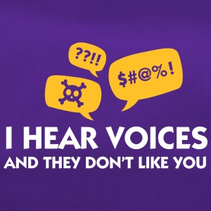 I Hear Voices And They Do Not Like You! - Duffel Bag