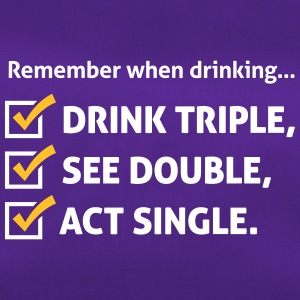 Remember When Drinking ,Behave Like A Single! - Duffel Bag