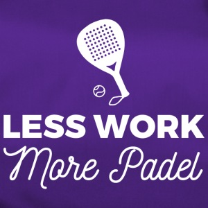 Less Work, more Padel - Sac de sport