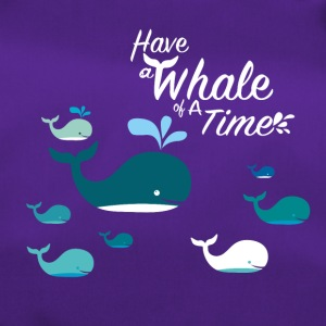 Have a Whale of a Time - Duffel Bag