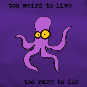 too weird to live too rare to die, funny octopus - Duffel Bag