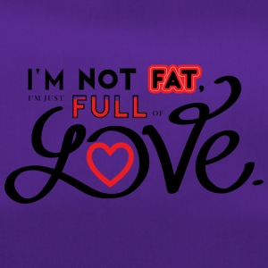 i'm not fat, i'm just full of love. - Duffel Bag