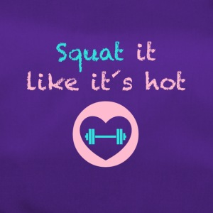 Squat it like it`s hot - Sporttasche