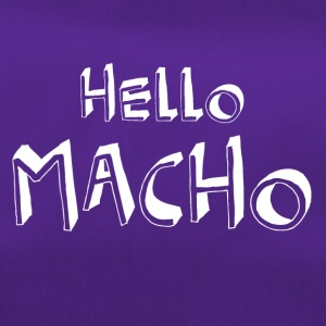 Hello Macho cool sayings - Duffel Bag