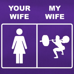 Your Wife My Wife Squats Lifting - Sporttasche