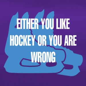 Hockey: Either You Like Hockey Or Your Are Wron - Duffel Bag