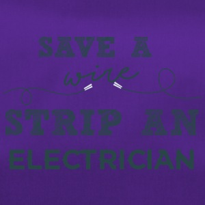 Elektriker: Save a wire. Strip an Electrician. - Sporttasche