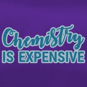 Chemiker / Chemie: Chemistry Is Expensive - Sporttasche