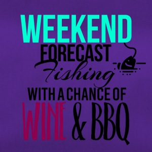 Weekend forecast fishing with a chance of wine bbq - Duffel Bag