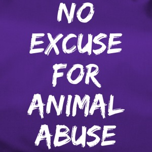 NO EXCUSE FOR ANIMAL ABUSE - Duffel Bag