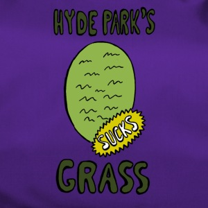 Hyde Park's Grass SUCK - Duffel Bag