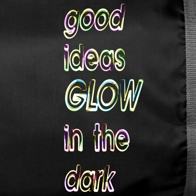 good ideas GLOW in the dark