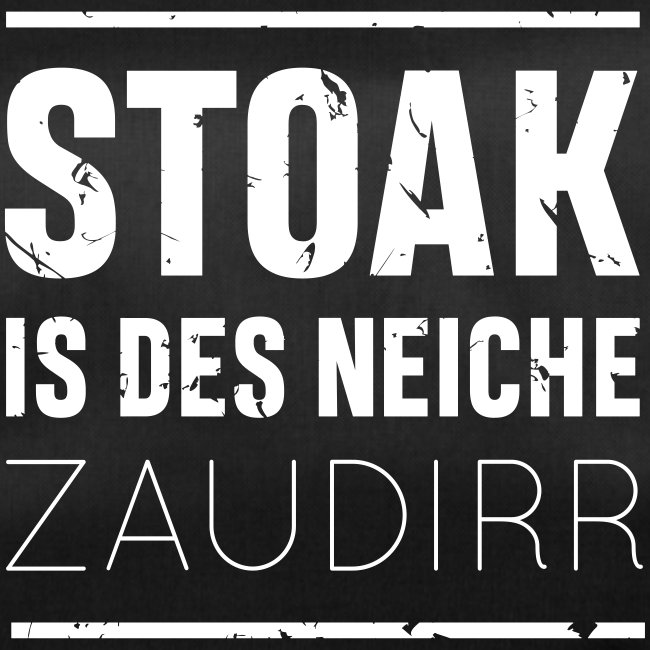 Stoak is des neiche zaudirr - Sporttasche