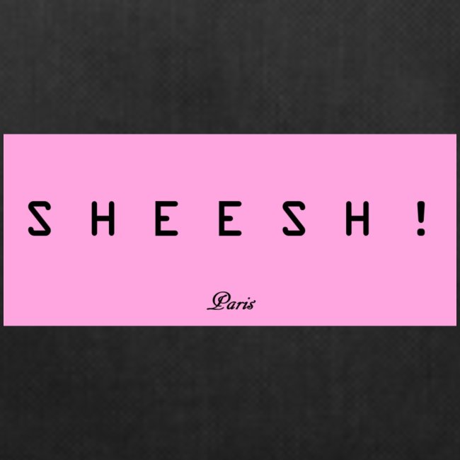 Sheesh !