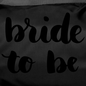 Bride to be - Duffel Bag