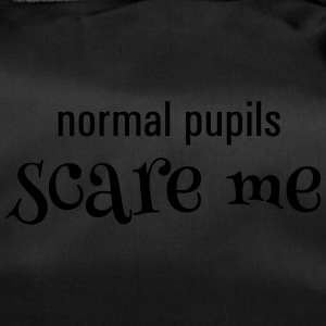 normal pupils scare me - Sporttasche